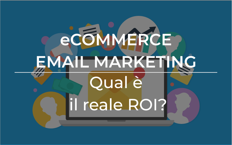 eCommerce email marketing: qual é il reale ROI?